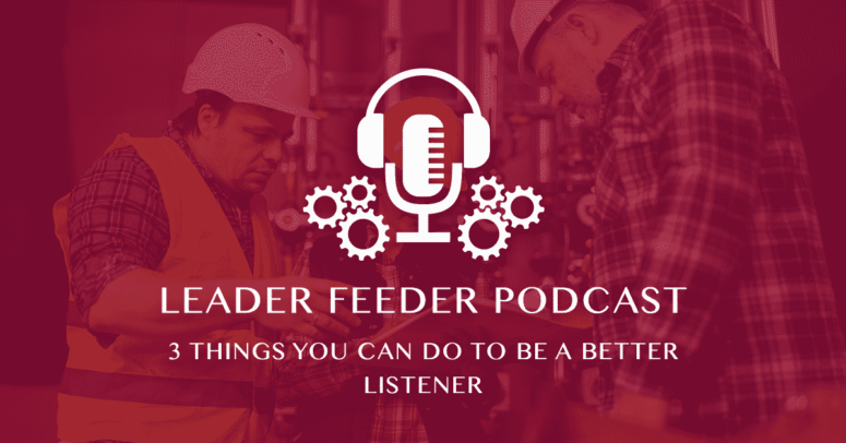 3 Things You Can Do To Be A BetterListener