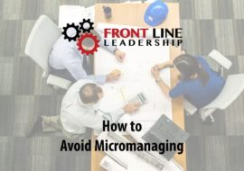 How to Avoid Micromanaging