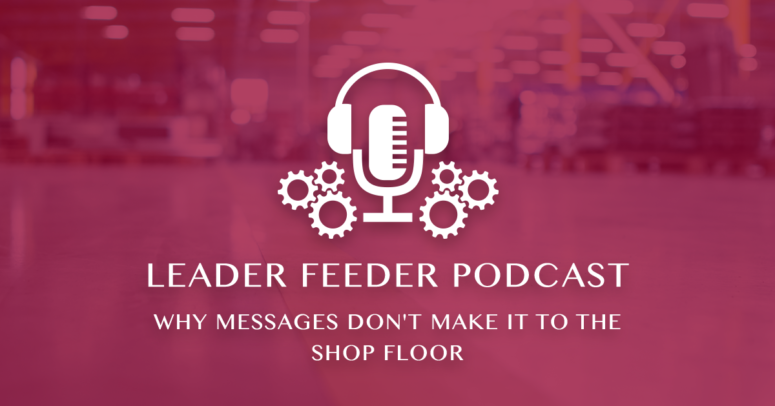 Why Messages Don't Make It To The Shop Floor