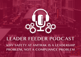 Why Safety at Amtrak is a Leadership Problem, Not a Compliance Problem