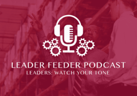 Leaders: Watch Your Tone