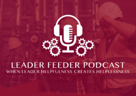 When Leader Helpfulness Creates Helplessness