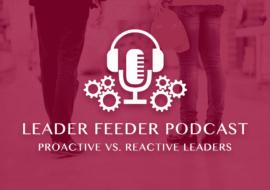 Proactive vs. Reactive Leaders