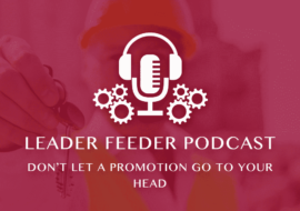 Don't Let A Promotion Go To Your Head