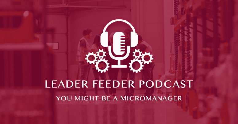 You Might Be A Micromanager