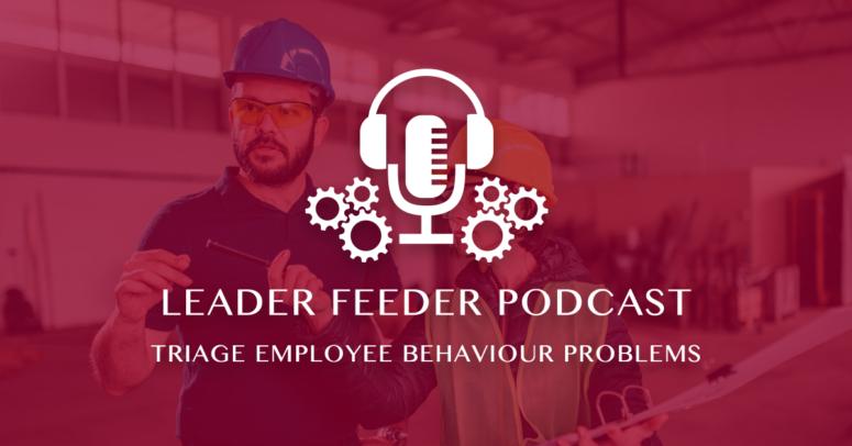 Triage Employee Behaviour Problems