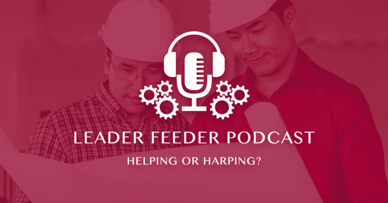 Helping Or Harping?