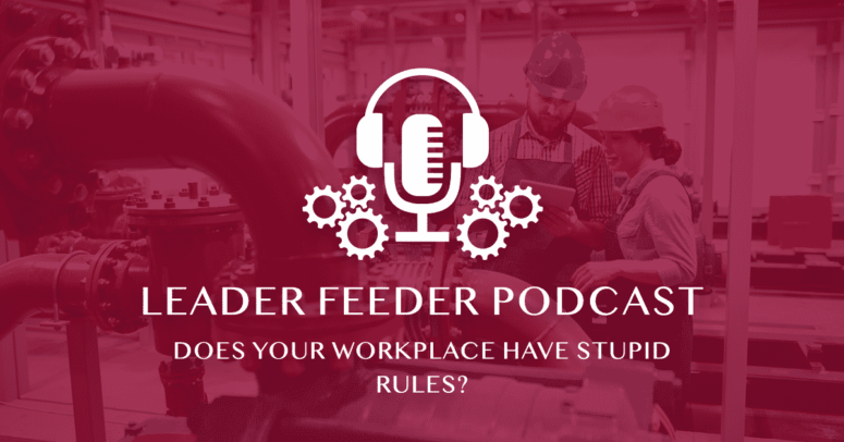 Does Your Workplace Have Stupid Rules?