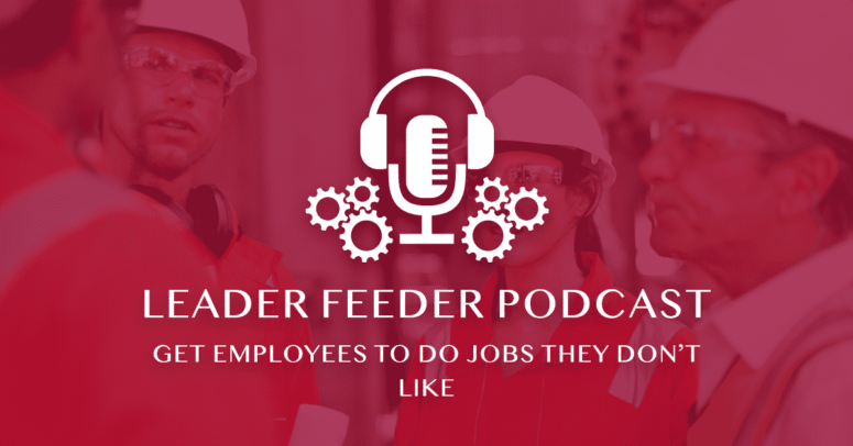 Get Employees To Do Jobs They Don't Like