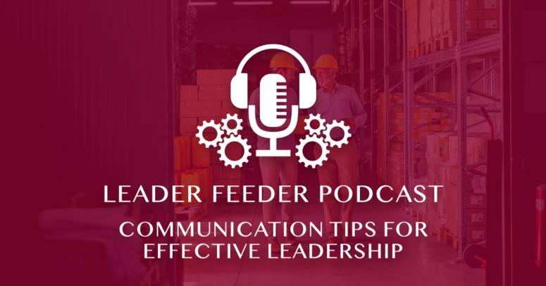 Communication Tips for Effective Leadership