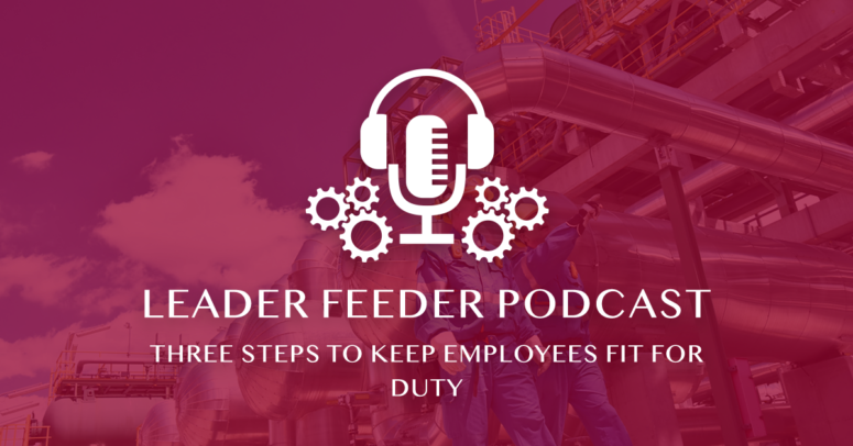 Three Steps To Keep Employees Fit for Duty