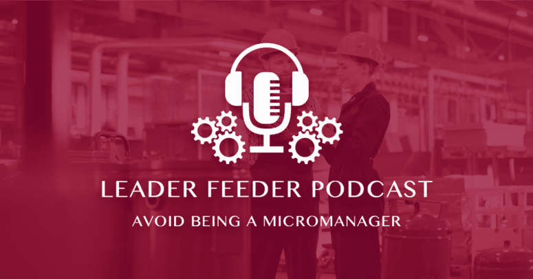 Avoid Being a Micromanager