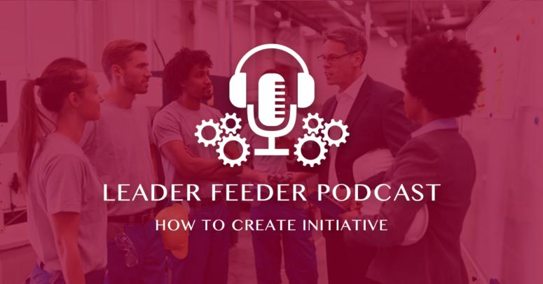 How to Create Initiative